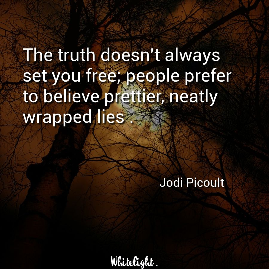Jodi Picoult quote-The truth doesn\'t always set you free ...
